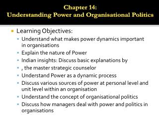 Learning Objectives: Understand what makes power dynamics important in organisations Explain the nature of Power
