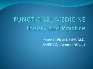 FUNCTIONAL MEDICINE Theory and Practice
