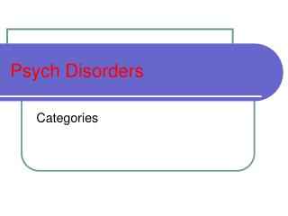 Psych Disorders