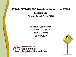 FY2014/FY2015 EEC Preschool Innovative STEM Curriculum  Grant Fund Code 516