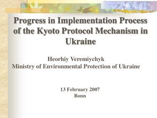 Progress in Implementation Process  of the Kyoto Protocol Mechanism in Ukraine