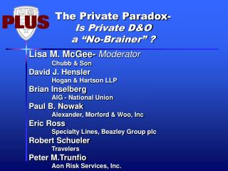"The Private Paradox- Is Private D&O  a ""No-Brainer"" ?"