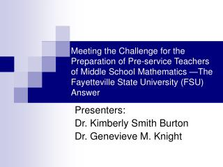 Presenters: Dr. Kimberly Smith Burton Dr. Genevieve M. Knight