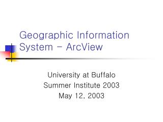Geographic Information System - ArcView