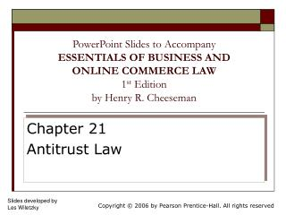 PowerPoint Slides to Accompany ESSENTIALS OF BUSINESS AND ONLINE COMMERCE LAW 1 st  Edition by Henry R. Cheeseman