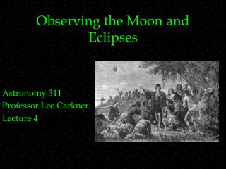 Observing the Moon and Eclipses