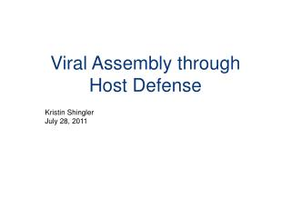 Viral Assembly through Host Defense