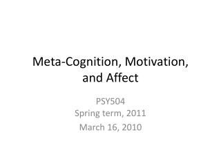 Meta-Cognition, Motivation,  and Affect
