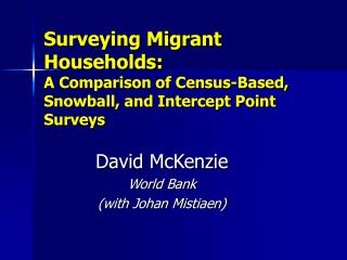 Surveying Migrant Households:  A Comparison of Census-Based, Snowball, and Intercept Point Surveys