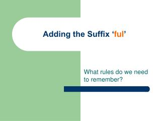 Adding the Suffix ' ful '