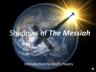 Shadows of The Messiah