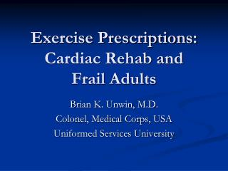 Exercise Prescriptions: Cardiac Rehab and Frail Adults