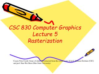 Course Note Credit: Some of slides are extracted from the course notes of prof. Mathieu Desburn (USC) and prof. Han-Wei