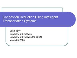 Congestion Reduction Using Intelligent Transportation Systems