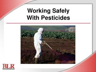 Working Safely  With Pesticides