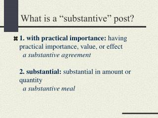 "What is a ""substantive"" post?"