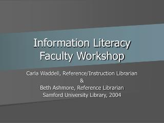 Information Literacy  Faculty Workshop