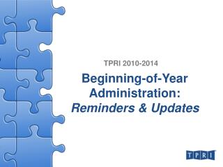 Beginning-of-Year Administration:  Reminders & Updates