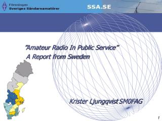 """ Amateur  Radio In Public Service""     A Report from Sweden Krister Ljungqvist SM0FAG"