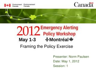 Presenter: Norm Paulsen Date: May  1, 2012 Session: 1