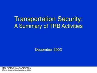 Transportation Security: A Summary of TRB Activities December 2003