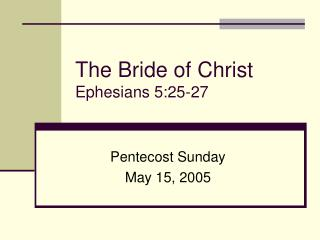 The Bride of Christ Ephesians 5:25-27