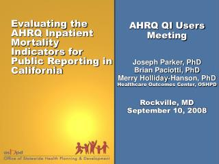 Evaluating the AHRQ Inpatient Mortality Indicators for Public Reporting in California