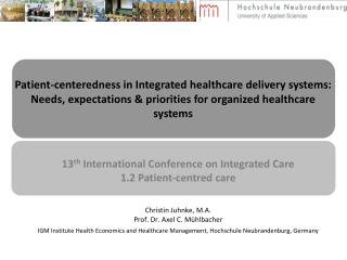 Patient-centeredness in Integrated healthcare delivery systems: Needs, expectations & priorities for organized healt
