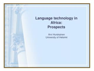 Language technology in Africa:  Prospects