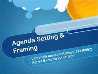 Agenda Setting & Framing