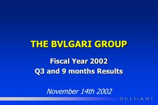 THE BVLGARI GROUP