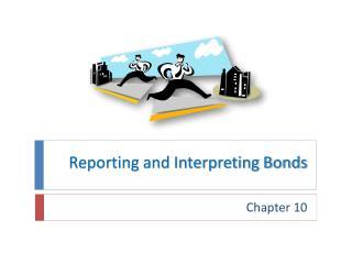 Reporting and Interpreting Bonds