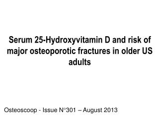 Serum  25-Hydroxyvitamin D and risk of major osteoporotic fractures in older US adults