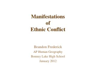 Manifestations  of  Ethnic Conflict