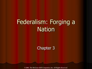 Federalism: Forging a Nation