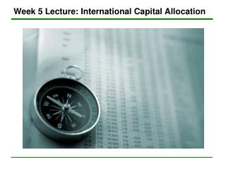 Week 5 Lecture: International Capital Allocation