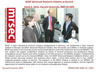 BASF Advanced Research Initiative at Harvard David A. Weitz, Harvard University, DMR 0213805