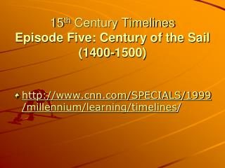 15th Century Timelines Episode Five: Century of the Sail 1400-1500