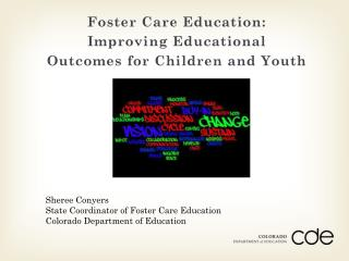 Foster Care Education:  Improving Educational  Outcomes  for Children and Youth