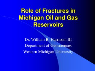 Role of Fractures in Michigan Oil and Gas Reservoirs