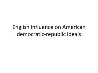 English influence on American democratic-republic ideals