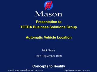 Presentation to TETRA Business Solutions Group Automatic Vehicle Location