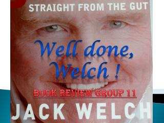 Well done, Welch !