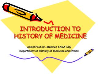 INTRODUCTION TO HISTORY OF MEDICINE