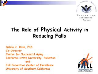 The Role of  Physical  Activity in Reducing Falls