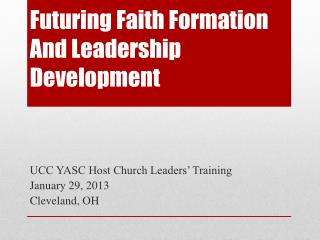 Futuring Faith Formation And Leadership Development