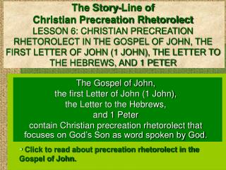 The Gospel of John,  the first Letter of John (1 John),  the Letter to the Hebrews,  and 1 Peter