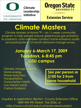 are teaming up to present Climate Masters Tuesdays beginning January 6, 2009 6-8:30 pm Peavy Hall on OSU campus
