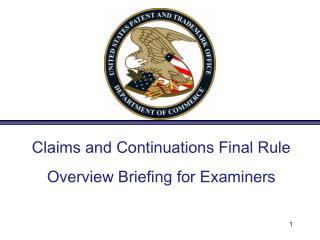 Claims and Continuations Final Rule Overview Briefing for Examiners