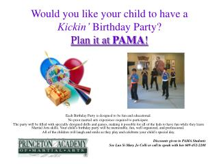 Would you like your child to have a Kickin' Birthday Party? Plan it at PAMA !
